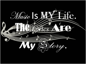 Music is my Life, The Lyrics are my Story